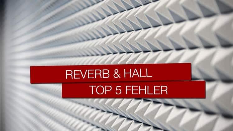 Reverb Hall Top 5 Fehler