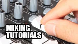 Mixing Tutorials