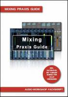 Mixing Praxis Guide