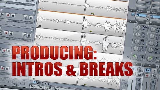 Producing Breaks & Intros