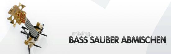 Bass Abmischen: Einen sauberen Bass hinbekommen
