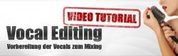 Vocal Editing zum Abmischen von Vocalaufnahmen Video Tutorial