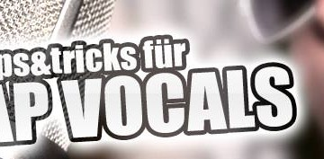 Tipps & Tricks zum Rap Vocals abmischen