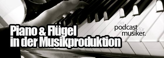 Piano, Klavier & Flügel in der Musikproduktion