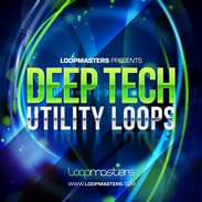 Loopmasters Deep Tech Utility Loops