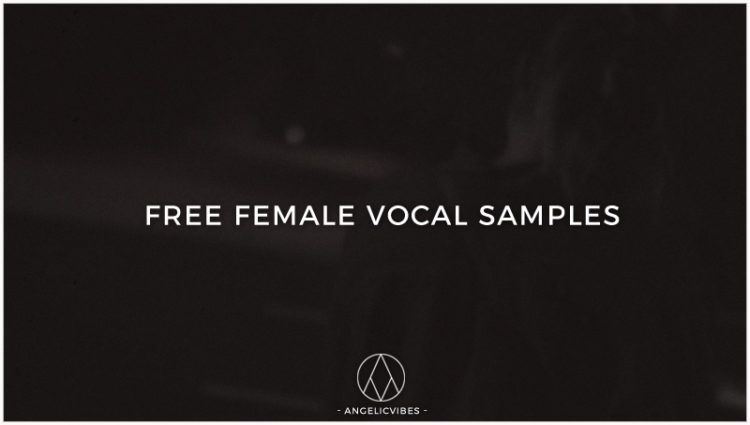 Free Female Vocal Samples: Über 250 kostenlose weibliche Vocals