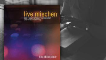 Live mischen - 555 Fragen für Live-Tontechniker