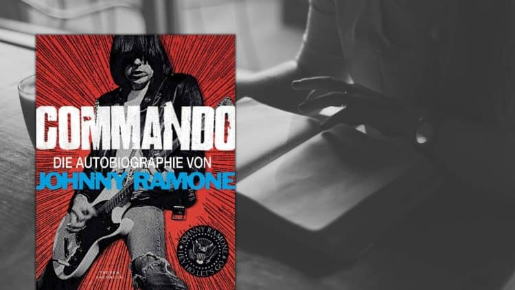 Buchtipp: Commando - Die Autobiographie von Johnny Ramone