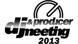 DJ & Producer Meeting 2013
