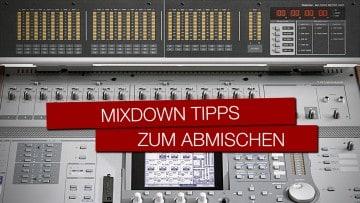 Mixdown Tipps