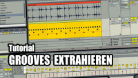Ableton Live 9 Tutorial - Grooves extrahieren