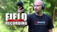 Field Recording Tutorial