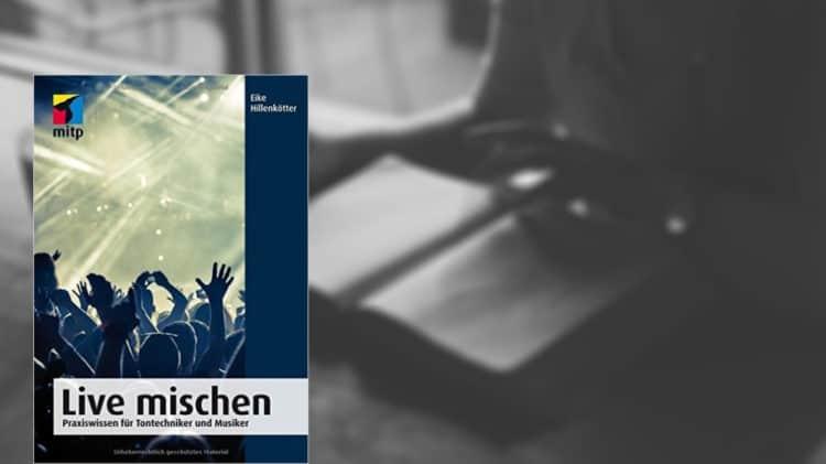Buchtipp: Live mischen - Praxiswissen für Tontechniker und Musiker
