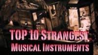 Die 10 verrücktesten Musikinstrumente.