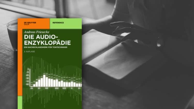 Die Audio-Enzyklopädie: Gesamtüberblick über die Tonstudiotechnik